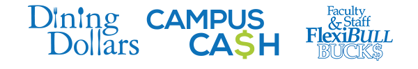 Dining Dollars, Campus Cash, FlexiBull Bucks accepted