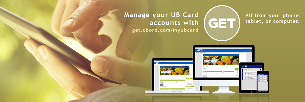 Manage your UB Card accounts with GET. All from your phone, tablet or computer. get.cbord.com/myubcard