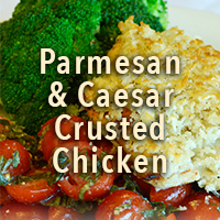 Parmesan and Caesar Crusted Chicken