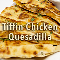 Tiffin Chicken Quesadilla