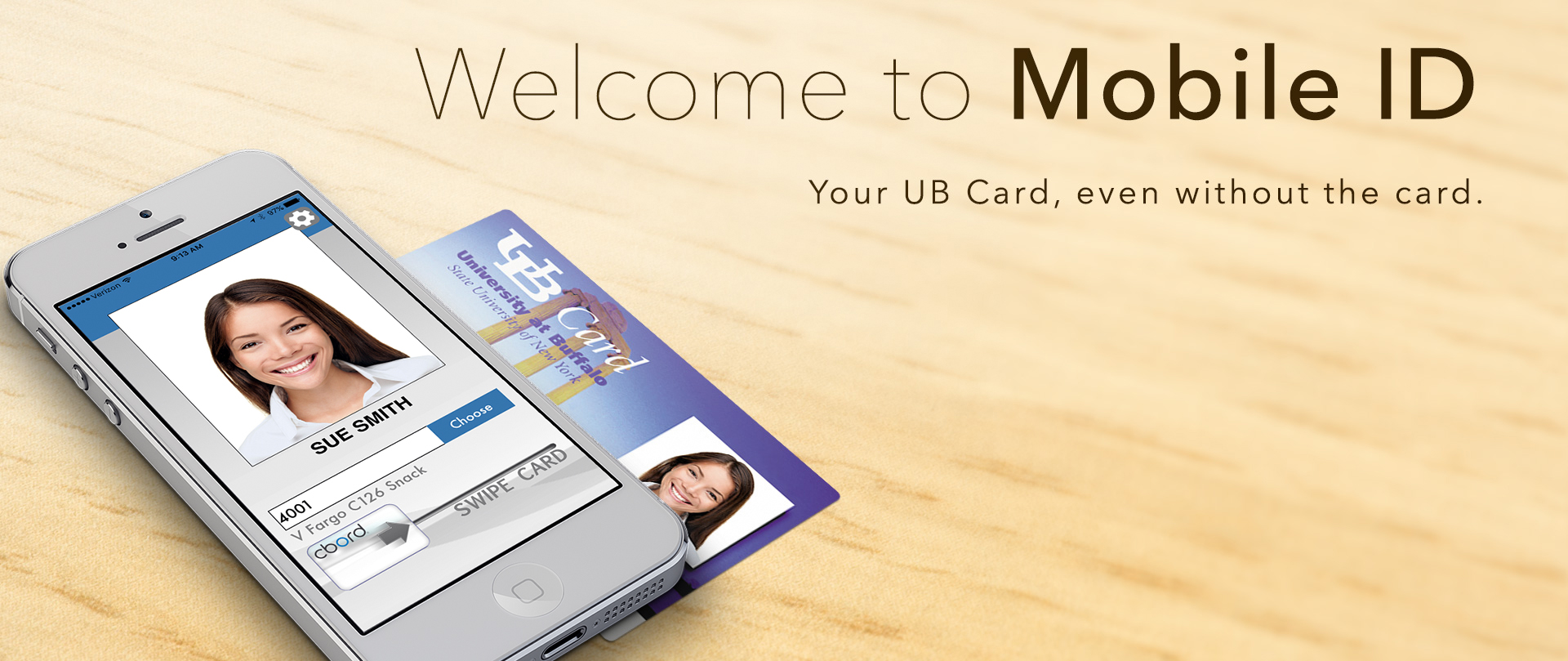 Welcome to Mobile ID. Your UB Card, even without the card.
